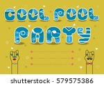 cool pool party  inscription by ... | Shutterstock . vector #579575386