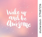 hand drawn phrase wake up and... | Shutterstock .eps vector #579687256