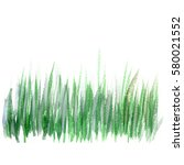 hand drawn watercolor grass. | Shutterstock . vector #580021552