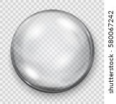 big translucent gray sphere... | Shutterstock .eps vector #580067242