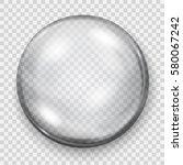 big translucent gray sphere... | Shutterstock .eps vector #580067242