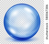 big translucent blue sphere... | Shutterstock .eps vector #580067386
