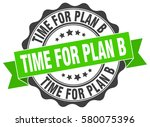 time for plan b. stamp. sticker.... | Shutterstock .eps vector #580075396