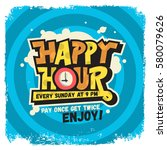 happy hour label sign design... | Shutterstock .eps vector #580079626