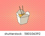 chinese food comic book style... | Shutterstock .eps vector #580106392