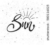 sun lettering. hand drawn...   Shutterstock .eps vector #580116025