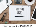 words tell your story on... | Shutterstock . vector #580133215