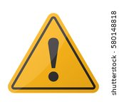 danger sign. hazard warning... | Shutterstock .eps vector #580148818