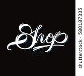 shop business sign | Shutterstock .eps vector #580187335