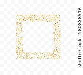 confetti cover from gold stars. ... | Shutterstock .eps vector #580338916