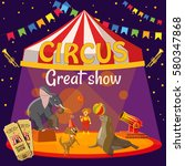 great circus show concept....   Shutterstock . vector #580347868