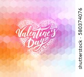 happy valentines day. hand... | Shutterstock .eps vector #580374076
