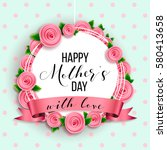happy mother's day layout... | Shutterstock .eps vector #580413658