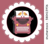 retro card with typewriter.... | Shutterstock .eps vector #580415956