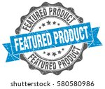 featured product. stamp.... | Shutterstock .eps vector #580580986