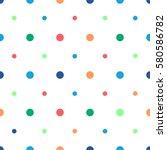 polka dots seamless pattern.... | Shutterstock .eps vector #580586782