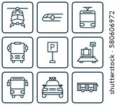set of 9 transport icons.... | Shutterstock . vector #580606972