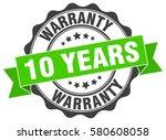 10 years warranty. stamp.... | Shutterstock .eps vector #580608058