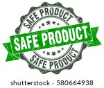 safe product. stamp. sticker.... | Shutterstock .eps vector #580664938