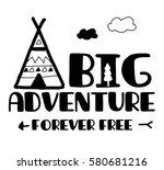 big adventure typography vector ... | Shutterstock .eps vector #580681216
