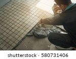 floor tile installation. floor...   Shutterstock . vector #580731406