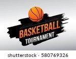 basketball tournament. vector... | Shutterstock .eps vector #580769326