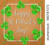 happy st. patricks day... | Shutterstock .eps vector #580787272