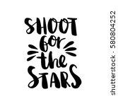 shoot for the stars. black... | Shutterstock .eps vector #580804252