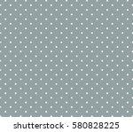 grey background polka dot... | Shutterstock .eps vector #580828225