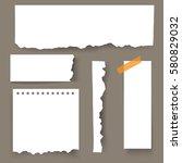 set of blank torn paper sheets. ... | Shutterstock .eps vector #580829032