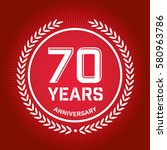 70 years anniversary badge ... | Shutterstock .eps vector #580963786