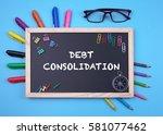 business concept writing debt... | Shutterstock . vector #581077462