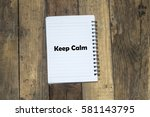 keep calm word text written on... | Shutterstock . vector #581143795