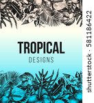hand drawn tropical background... | Shutterstock .eps vector #581186422