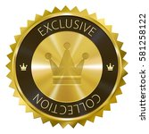 exclusive collection gold label ... | Shutterstock . vector #581258122