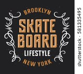 skate board vintage typography  ... | Shutterstock .eps vector #581335495