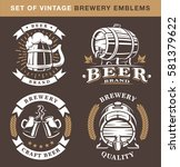 set of vintage brewery emblems... | Shutterstock .eps vector #581379622