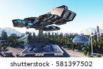 spaceship in a futuristic city  ... | Shutterstock . vector #581397502