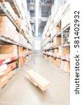 blurred large furniture... | Shutterstock . vector #581402932