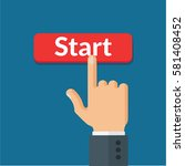 human hand pushes the red start ...   Shutterstock .eps vector #581408452