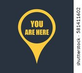 map pin icon with you are here | Shutterstock .eps vector #581411602