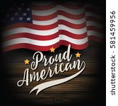 proud american rustic usa flag... | Shutterstock .eps vector #581459956