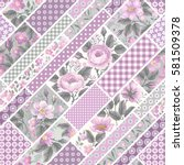seamless floral patchwork... | Shutterstock .eps vector #581509378