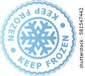 set of keep frozen with... | Shutterstock .eps vector #581547442