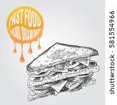 sandwich hand drawn sketch...   Shutterstock .eps vector #581554966