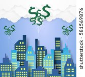 cityscape with money balloons   ... | Shutterstock .eps vector #581569876
