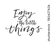enjoy the little things card.... | Shutterstock .eps vector #581627626