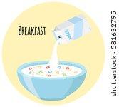 cereal rings  milk in oatmeal... | Shutterstock .eps vector #581632795
