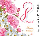 8 march women's day greeting...   Shutterstock .eps vector #581654806