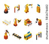isometric automated machines... | Shutterstock .eps vector #581676682